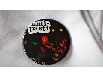 ANTI-PASTI - STOR Badge / Pin / Knapp (Last Call, Exploited, Discharge, Punk,)