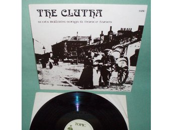 CLUTHA - Scots ballads, songs & dance tunes , UK 1974 LP ,