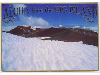 ALOHA FROM THE BIG ISLAND MAUNA KEA HAWAII POSTCARD VKORT