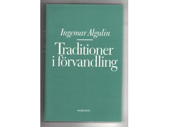 Traditioner i förvandling - Ingemar Algulin