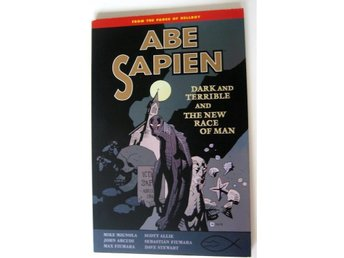 Abe Sapien Volume 3: Dark and Terrible and the New Race of Man John Arcudi mfl