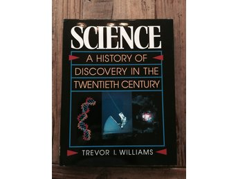 Science a history of discovery in the twentieth century, Trevor I.Williams