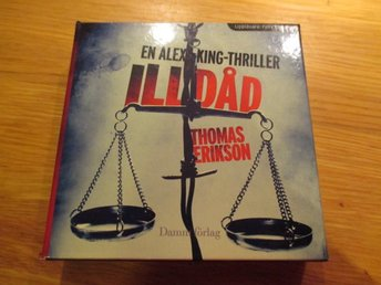 Thomas Erikson - Illdåd En Alex King-Thriller