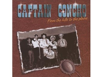 Captain Concho - From The Hills To The Plains - CD NY - FRI FRAKT