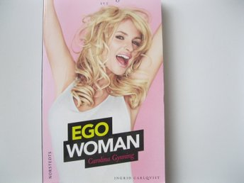 Carolina Gynning Ego Woman