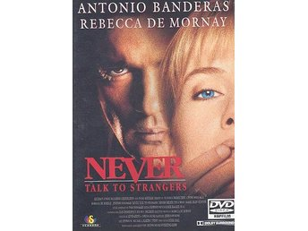 Never Talk to Strangers (Antonio Banderas)