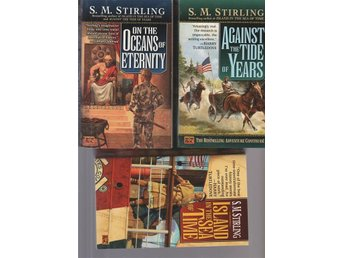 S.M.STIRLING His Three First TimeTravel Books Island in The Sea of Time