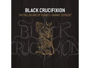 Black Crucifixion ‎–The Fallen One Of Flames/Satanic cd S/S