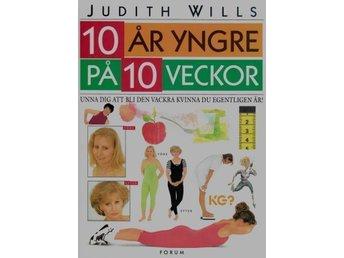 10 år yngre på 10 veckor, Judith Wills - Knäred - 10 år yngre på 10 veckor, Judith Wills - Knäred