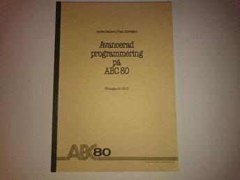 AVANCERAD PROGRAMMERING PÅ ABC 80 - Ljungby - AVANCERAD PROGRAMMERING PÅ ABC 80 - Ljungby