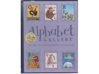 Alphabet Gallery An ABC of Contemporary Illustrators
