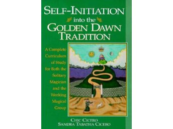 Self-Initiation Into the Golden Dawn Tradition 9781567181364
