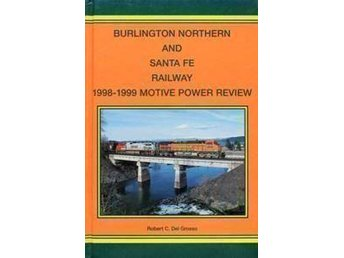 Burlington Northern and Santa Fe Railway Motive Power Review