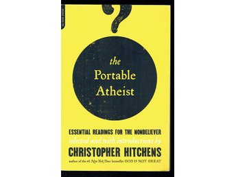 The portable atheist -Essential readings for the nonbeliever