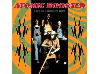 Atomic Rooster: Live In London 27th July 1972 (CD)