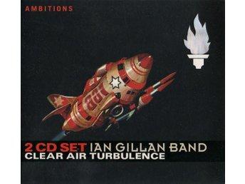 Ian Gillan Band - Clear Air Turbulence (2005) 2-CD, Eagle Rock/Ambitions, New - Ekerö - Ian Gillan Band - Clear Air Turbulence (2005) 2-CD, Eagle Rock/Ambitions, New - Ekerö