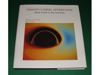 Gravity´s Fatal Attraction. Black Holes in the Universe.