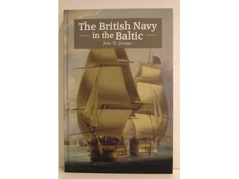 Grainger D. John. The british navy in the Baltic. Nyskick.