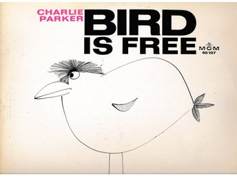 Charlie Parker - Bird is free  LP
