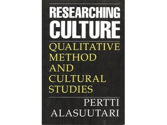 Pertti Alasuutari: Researching culture. Qualitative method and cultural studies.
