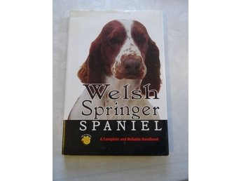 WELSH SPRINGER SPANIEL a complete and reliable handbook