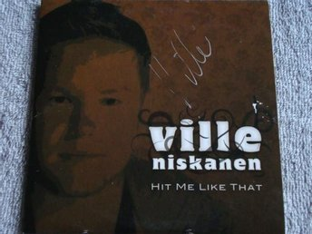Ville Niskanen - Hit me like that (med autograf),2tr CDS-Ny!