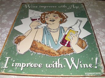 "Reklam skylt. ""Wine improves with age... Gjord gammal."