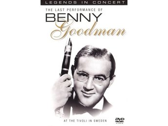 Legends in Concert - Benny Goodman: At The Tivoli in Sweden