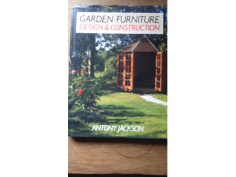 Garden Furniture Design & Construction. Antony Jackson. Projekt och Ritningar.