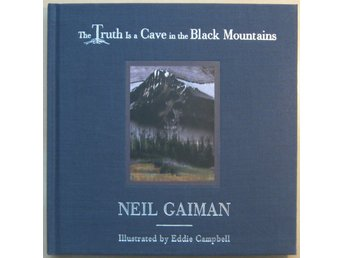 The Truth Is a Cave in the Black Mountains Limited Edition - Neil Gaiman