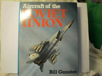 Aircraft of the Soviet Union by Bill Gunston