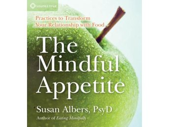 The Mindful Appetite 9781604076363
