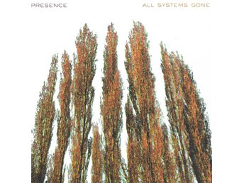 Presence - All Systems Gone - 1999 - CD