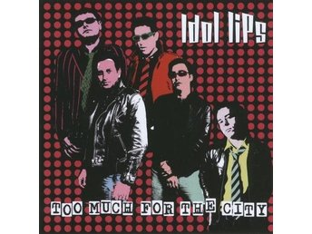 Idol Lips - Too Much For The City - CD