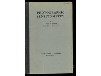 Photographic Sensitometry - Loyd A. Jones