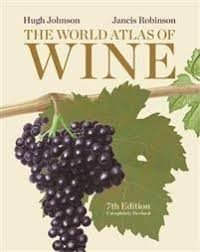 The world Atlas of wine- Hugh Johnson & Janice Robinson