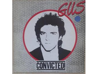Gus title* Convicted!* Rock & Roll, Hard Rock Netherlands LP