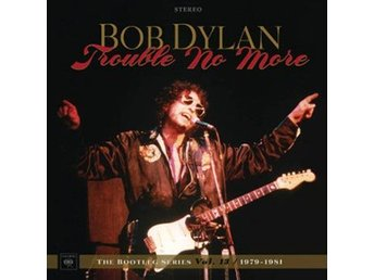 Dylan Bob: Trouble no more 1979-81 / Bootleg 13 (2 CD)