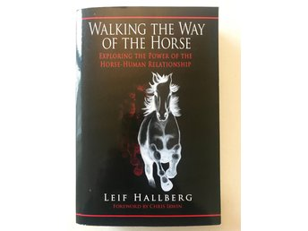 WALKING THE WAY OF THE HORSE Leif Hallberg 2008