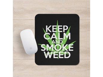 Keep Calm And Smoke Weed Musmatta - Kuala Lumpur - Keep Calm And Smoke Weed Musmatta - Kuala Lumpur