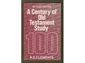 Clements, Ronald. E.: A Century of Old Testament Study.
