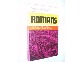 D Martyn Lloyd Jones - Romans Exposiotions of Chapter 5