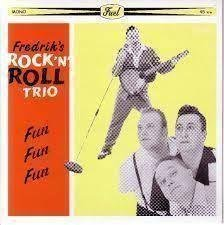 "FREDRIK´S ROCK`N´ROLL TRIO-Fun Fun Fun 7""single"