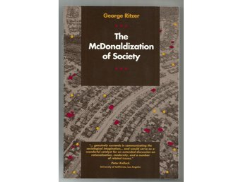 George Ritzer: THE McDONALDIZATION OF SOCIETY