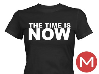 The Time Is Now T-Shirt Tröja Rolig Tshirt med tryck Svart DAM M