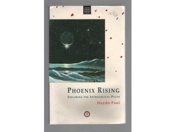 Phoenix Rising - Exploring the Astrological Pluto