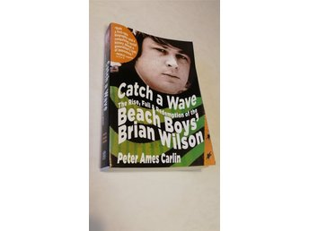 Catch a Wave - The rise, fall and redemption of the Beach Boys' Brian Wilson