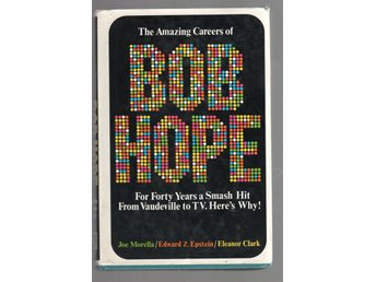 The amazing careers of Bob Hope - From gags to riches