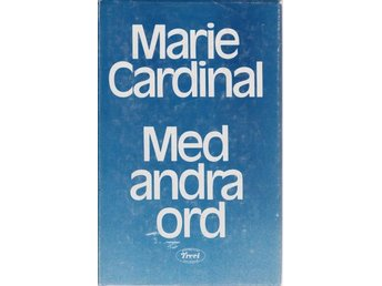 Marie Cardinal: Med andra ord