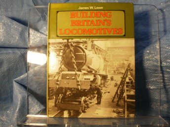 Building Britain's Locomotives
